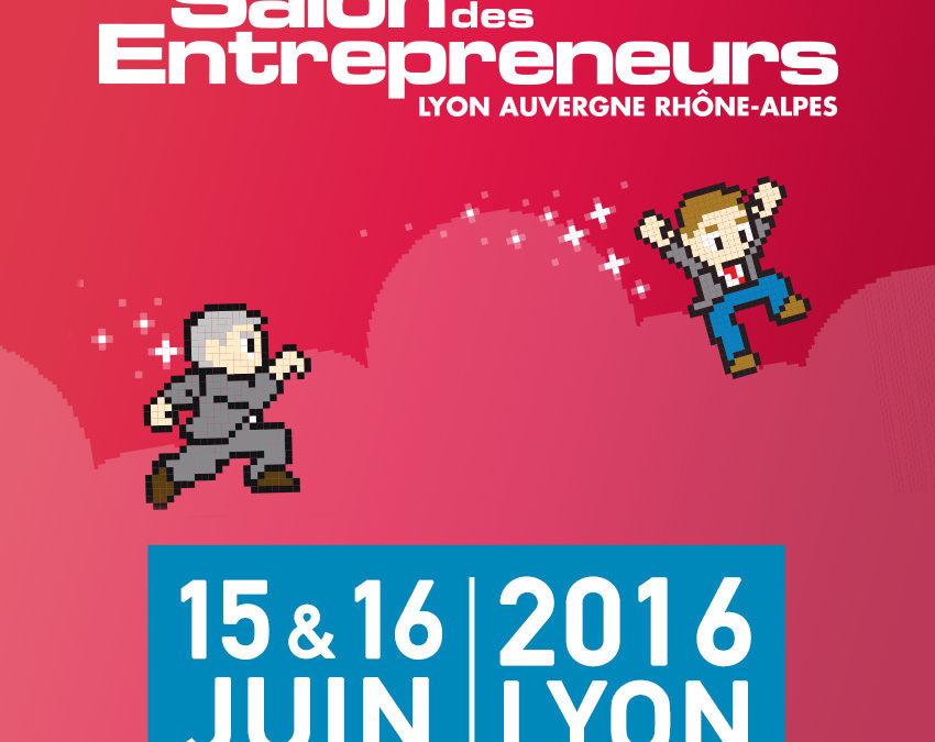Salons des Entrepreneurs Lyon – 15 et 16 juin 2016